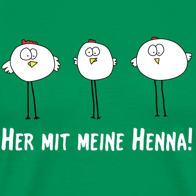 """Shirt """"Her mit meine Henna!"""""""