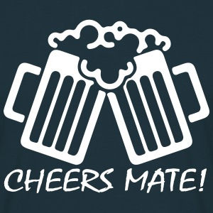 Cheers Mate! T-Shirts - Men's T-Shirt