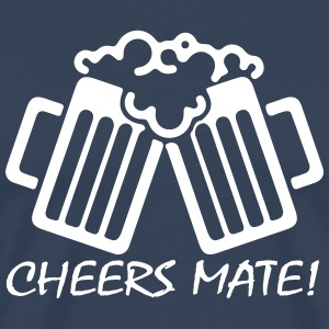Cheers Mate! T-Shirts - Men's Premium T-Shirt