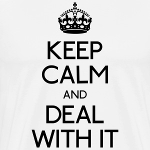 keep calm deal with it hålla lugn itu med det T-shirts - Premium-T-shirt herr