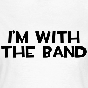 I'm With The Band  T-shirts - Dame-T-shirt