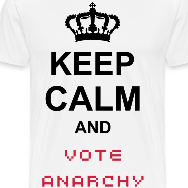Keep Calm and Vote Anarchy T-Shirt