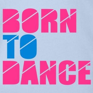 born to dance Shirts - Baby bio-rompertje met korte mouwen