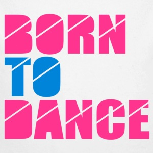 born to dance Hoodies - Longlseeve Baby Bodysuit