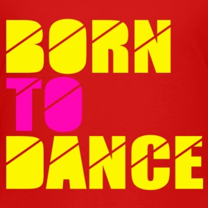 born to dance Tee shirts - T-shirt Premium Enfant