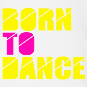 born to dance Shirts - Organic Short-sleeved Baby Bodysuit