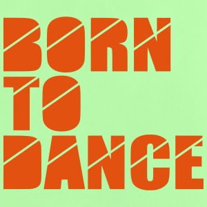 born to dance Shirts - Baby T-shirt