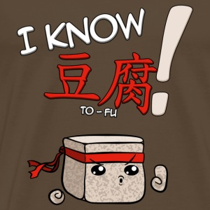 I KNOW TO-FU! Shirt - Männer Premium T-Shirt