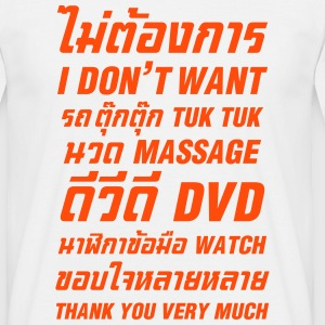 I Don't Want Tuk Tuk Massage DVD Watch Thank You - Men's T-Shirt