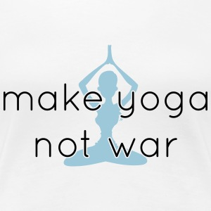 Make yoga not war T-Shirts - Frauen Premium T-Shirt