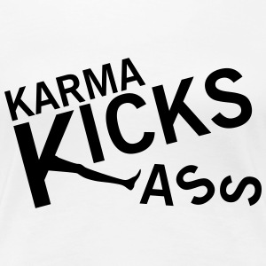 Karma kicks ass T-Shirts - Frauen Premium T-Shirt