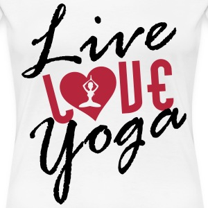 Live Love Yoga  T-Shirts - Frauen Premium T-Shirt
