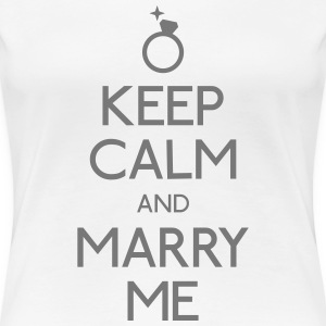 keep calm marry me T-Shirts - Women's Premium T-Shirt