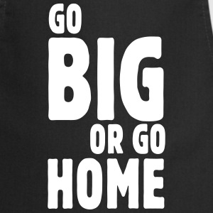 go big or go home i Tabliers - Tablier de cuisine