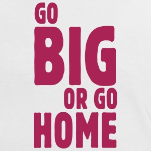 go big or go home i T-shirts - Vrouwen contrastshirt
