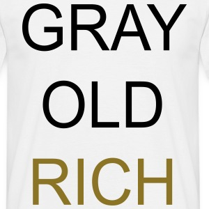 Gray Old Rich T-Shirts - Männer T-Shirt