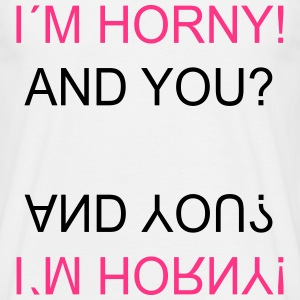 I`m Horny! And You? T-shirts - Mannen T-shirt