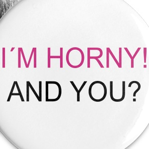 I`m Horny! And You? Buttons & merkelapper - Stor pin 56 mm