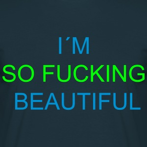 I`m So Fucking Beautiful T-shirts - T-shirt herr