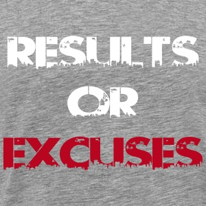 results or excuses T-shirts - Herre premium T-shirt