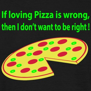 pizza wrong T-Shirts - Männer T-Shirt