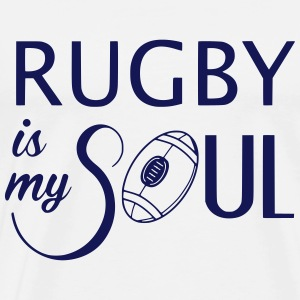 Rugby is my soul Tee shirts - T-shirt Premium Homme