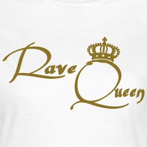 Rave Queen T-Shirts - Women's T-Shirt