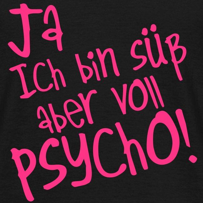 T-Shirt Ja ich bin süß aber Psycho