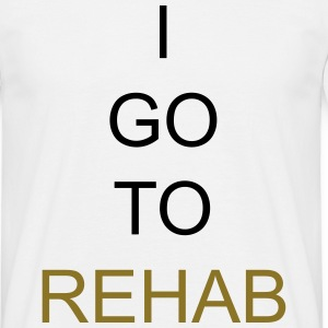 I go to Rehab Tee shirts - T-shirt Homme