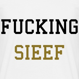 Fucking Sieef T-shirts - Mannen T-shirt