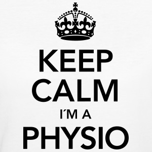 Keep Calm I´m A Physio Tee shirts - T-shirt Bio Femme