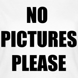 No pictures please T-Shirts - Frauen T-Shirt