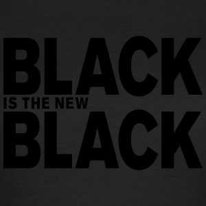 Black Is The New Black T-Shirts - Frauen T-Shirt