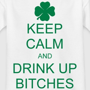 keep calm and drink up bitches Magliette - Maglietta per bambini