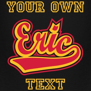 Eric - T-shirt Personalised with your name Shirts - Kids' Premium T-Shirt