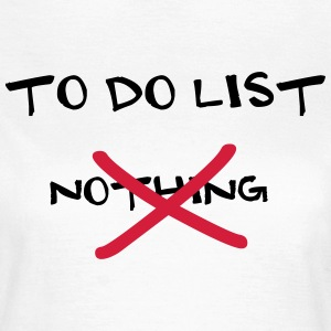 To Do List T-Shirts - Women's T-Shirt
