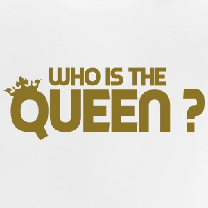 Who is the queen ? Tee shirts - T-shirt Bébé