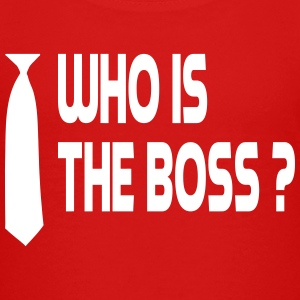 Who is the boss ? Tee shirts - T-shirt Premium Ado