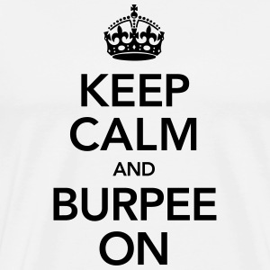 Keep Calm And Burpee On Tee shirts - T-shirt Premium Homme