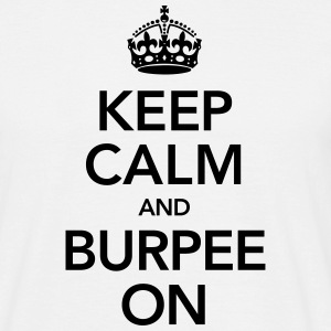 Keep Calm And Burpee On T-shirts - T-shirt herr