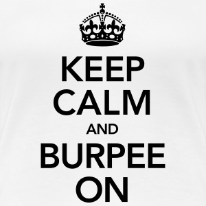 Keep Calm And Burpee On T-shirts - Vrouwen Premium T-shirt