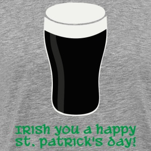 Irish you a happy St Patrick's day t-shirt - Men's Premium T-Shirt