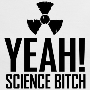 yeah science b!tch radioactive ii T-Shirts - Women's Ringer T-Shirt