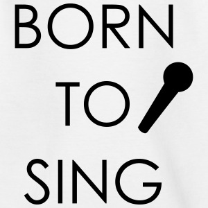 Born to Sing T-Shirts - Kinder T-Shirt