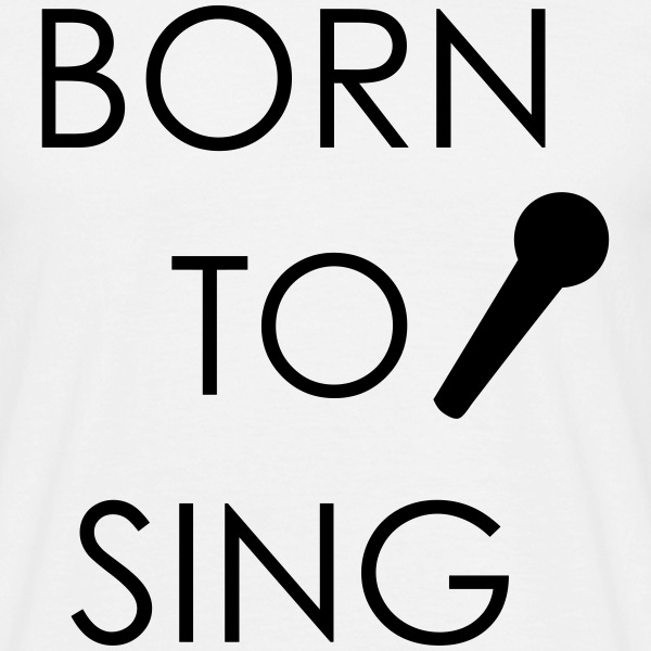 Born to Sing T-shirts - Mannen T-shirt