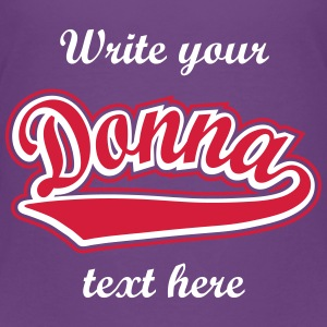 Donna - T-shirt Personalised with your name Shirts - Kids' Premium T-Shirt