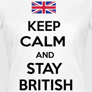 Stay British T-Shirts - Women's T-Shirt