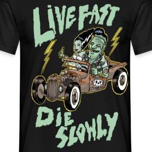 live fast die slowly - T-shirt Homme