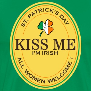 Kiss me I'm Irish - all women welcome! T-Shirts - Männer Premium T-Shirt