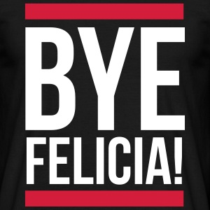 Bye Felicia Tee shirts - T-shirt Homme